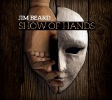 Show Of Hands Lyrics Jim Beard
