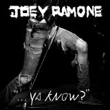 Ya Know? Lyrics Joey Ramone