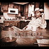 The Holding Pattern Lyrics Nate Kipp