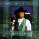 Be Good At  It Lyrics Neal McCoy