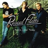 feels like today Lyrics Rascal Flats