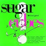 Life's Too Good Lyrics Sugarcubes