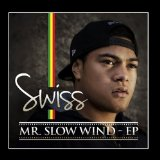 Mr. Slow Wind Lyrics Swiss