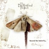 Beyond the butterfly Lyrics The Beautified Project