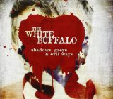 Shadows, Greys & Evil Ways Lyrics The White Buffalo