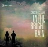 In The Bright Rain Lyrics Crushed Stars