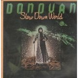 Slow Down World Lyrics Donovan