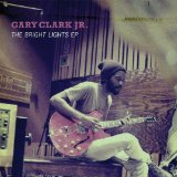 The Bright Lights EP Lyrics Gary Clark Jr.