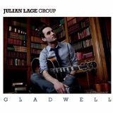 Gladwell Lyrics Julian Lage Group