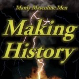 Making History (Common Courtesy) Lyrics Manly Masculine Men