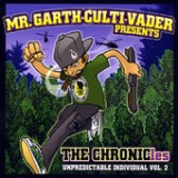 The Chronicles(unpredictable Individual Vol.2) Lyrics Mr. Garth-Culti-Vader