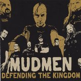 Defending The Kingdom Lyrics Mudmen