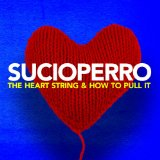 The Heart String & How To Pull It Lyrics Sucioperro