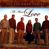 All About Love Lyrics The Cockman Family