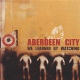 We Learned By Watching Lyrics Aberdeen City