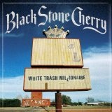 White Trash Millionaire (Single) Lyrics Black Stone Cherry