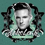 Your Touch (Single) Lyrics Blake Lewis