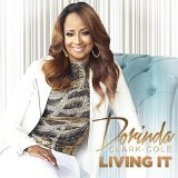 Living It Lyrics Dorinda Clark-Cole