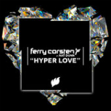 Hyper Love (Radio Edit) [Single] Lyrics Ferry Corsten