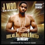 M.O.B Outlaw Ent. Lyrics J Woo