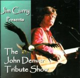 The John Denver Tribute Show Lyrics Jim Curry