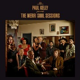 Presents The Merri Soul Sessions Lyrics Paul Kelly