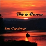 This Is Heaven Lyrics Sam Capolongo