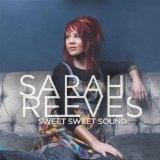 Sweet Sweet Sound Lyrics Sarah Reeves