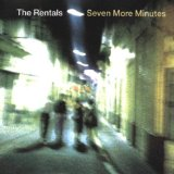 Seven More Minutes Lyrics The Rentals