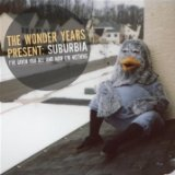 Suburbia I've Given You All And Now I'm Nothing Lyrics The Wonder Years