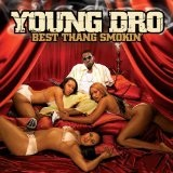 Best Thang Smokin' Lyrics Young Dro