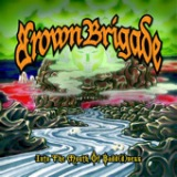 Into the Mouth of Badd(d)ness Lyrics Brown Brigade