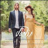 Only Your Love EP Lyrics Davis the Band