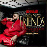 No New Friends (Single) Lyrics DJ Khaled