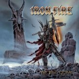 To The Grave Lyrics Iron Fire