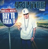 Presents Bay To Santa Fe Lyrics Jay Tee