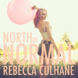 North Of Normal Lyrics Rebecca Culhane
