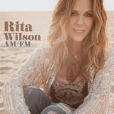 AM / FM Lyrics Rita Wilson
