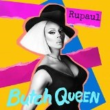 Butch Queen  Lyrics RuPaul