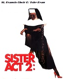 Sister Act 2 Soundtrack Lyrics St. Francis Choir F/ Toby Ryan