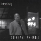 Introducing Stephane Wrembe Lyrics Stephane Wrembel