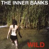 Wild Lyrics The Inner Banks