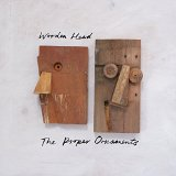 Wooden Head Lyrics The Proper Ornaments