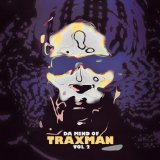 Da Mind Of Traxman, Vol.2 Lyrics Traxman