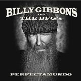 Perfectamundo Lyrics Billy Gibbons