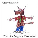Tales of a Drugstore Troubadour Lyrics Casey Redmond