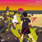 Chasing The Golden Hour Pt. 1 Lyrics GRiZ