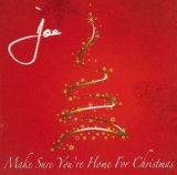 Make Sure You're Home For Christmas Lyrics Joe