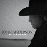 Bigger Hands Lyrics John Anderson