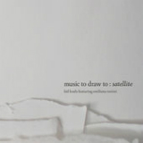 Music to Draw To: Satellite Lyrics Kid Koala